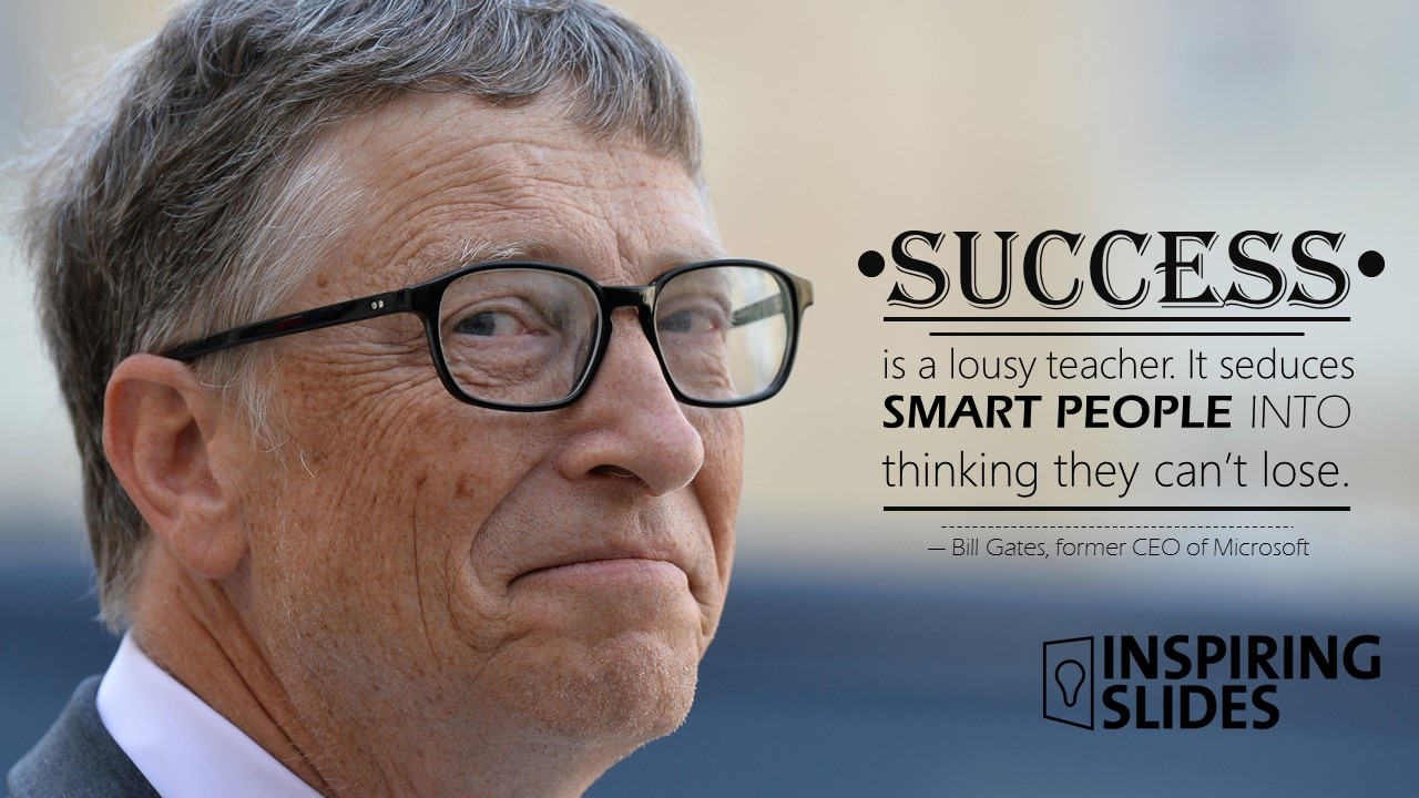 BillGates_Succes Is A Lousy Teacher.