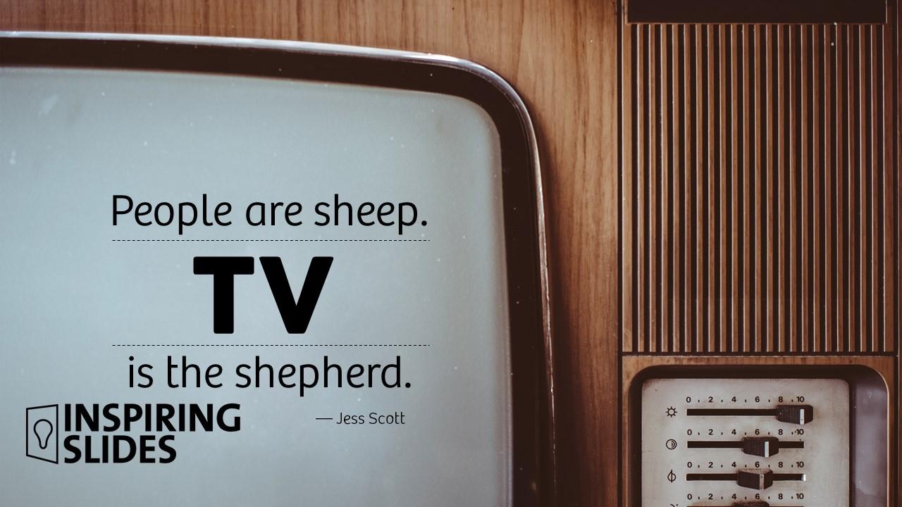 JessScott_People Are Sheep TV Is The Shepherd