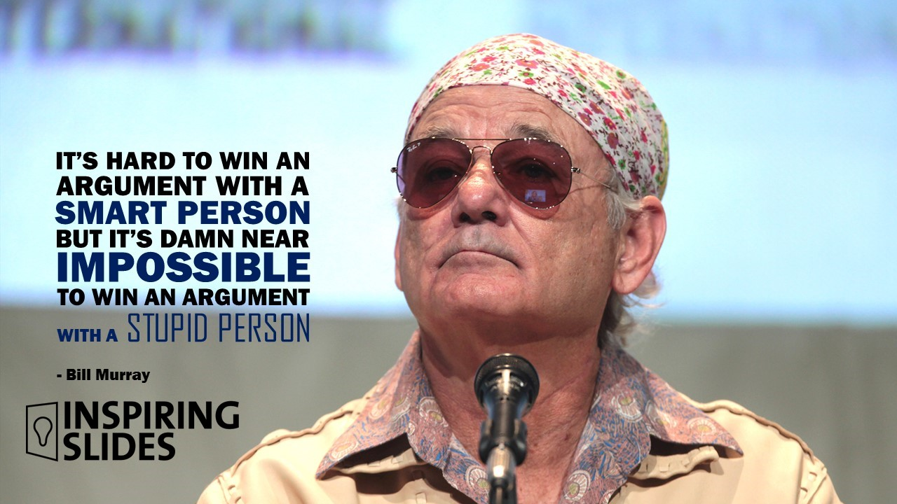 Bill Murray_It's Hard To Win An Argument